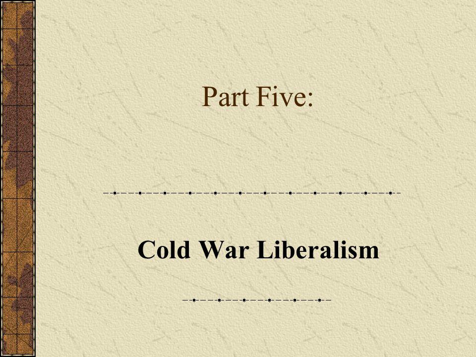 Part Five: Cold War Liberalism