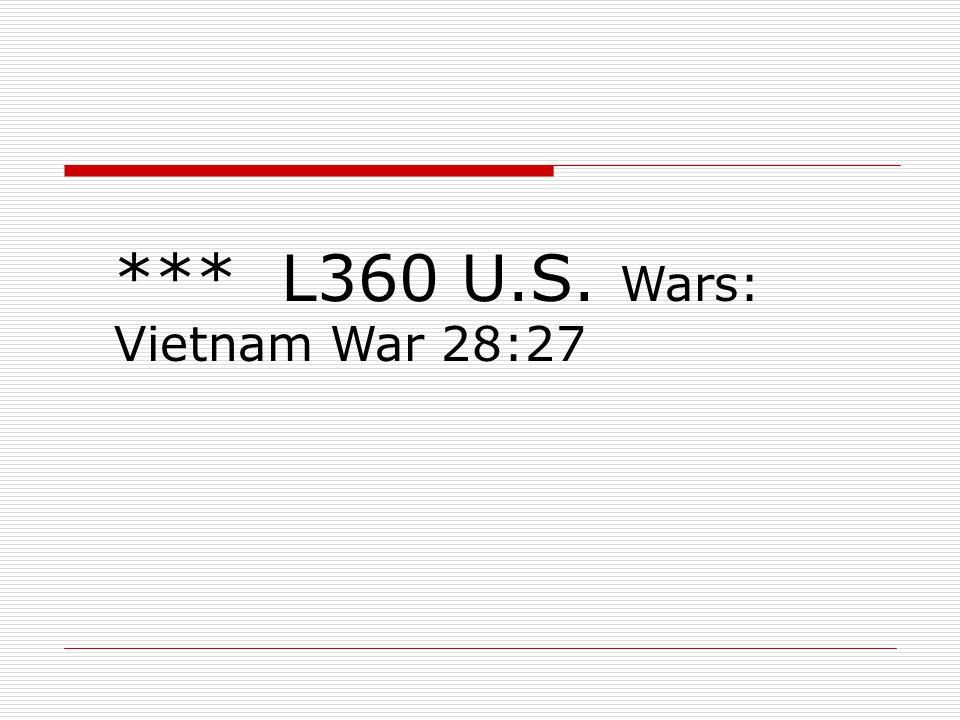 *** L360 U.S. Wars: Vietnam War 28:27