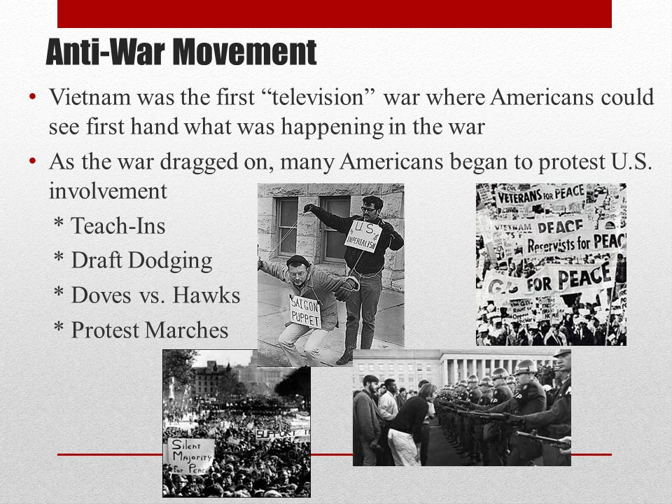 """Anti-War Movement Vietnam was the first """"television"""" war where Americans could see first hand what was happening in the war As the war dragged on, man"""