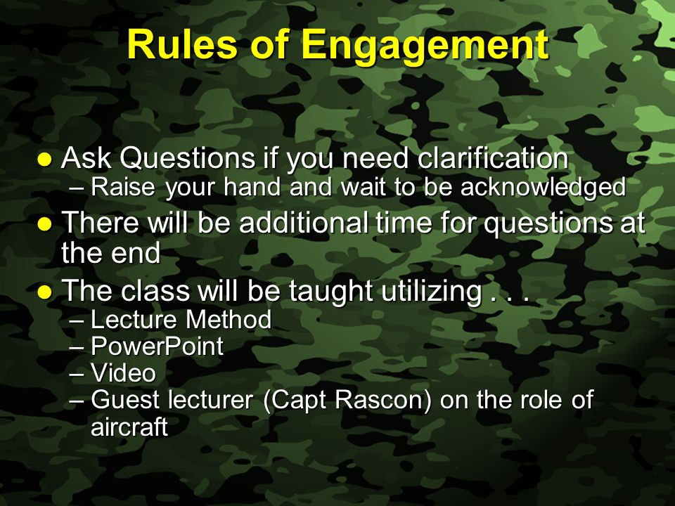 Slide 3 Rules of Engagement Ask Questions if you need clarification Ask Questions if you need clarification –Raise your hand and wait to be acknowledg