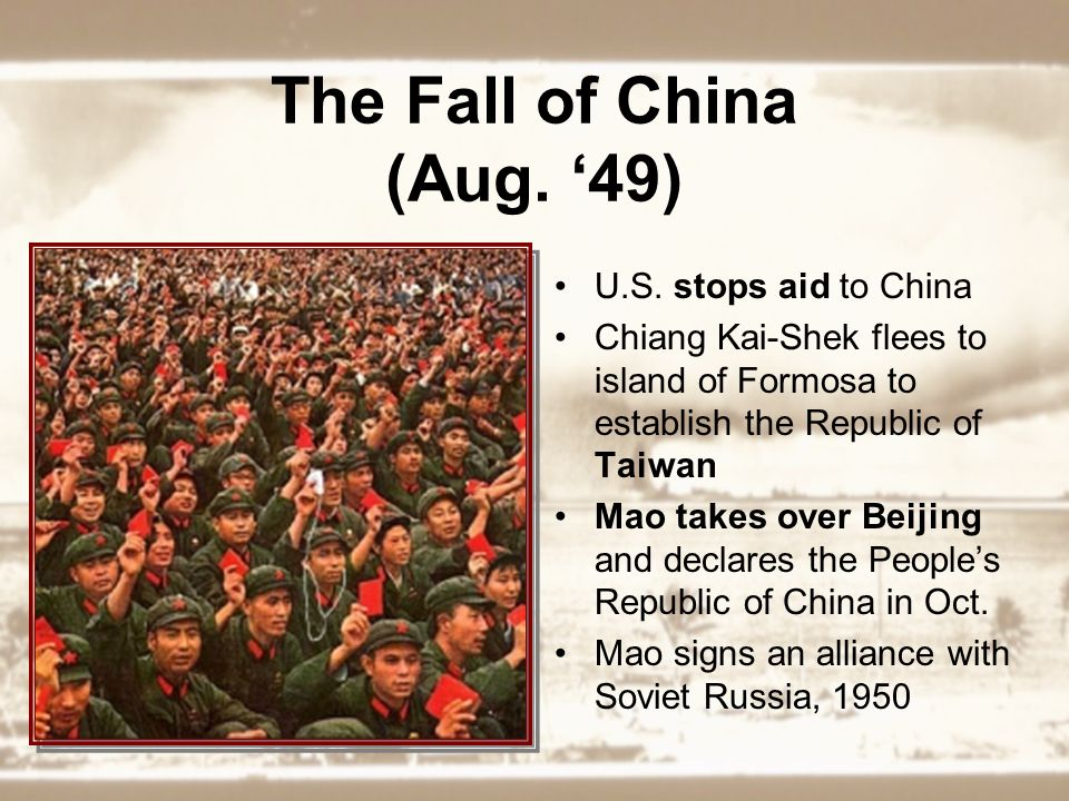 The Fall of China (Aug. '49) U.S.