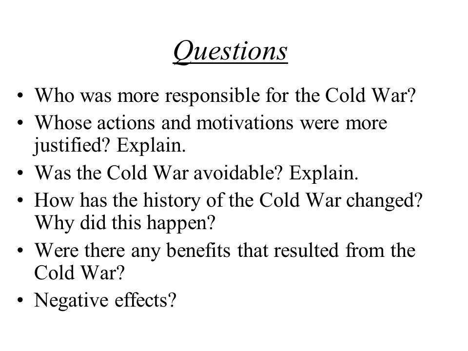 Questions Who was more responsible for the Cold War.