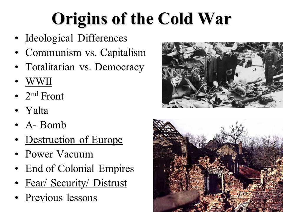 Origins of the Cold War Ideological Differences Communism vs.