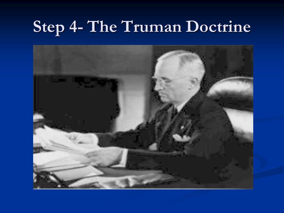Step 4- The Truman Doctrine