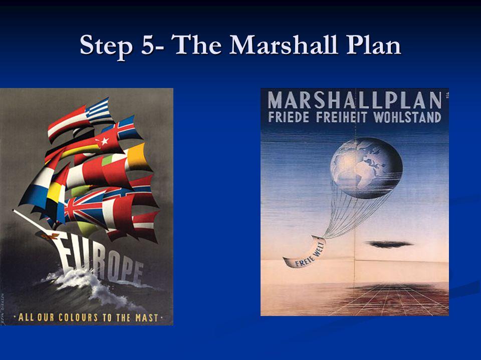 Step 5- The Marshall Plan