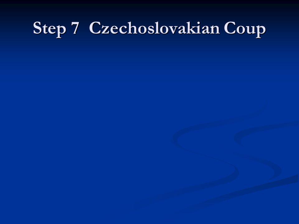 Step 7 Czechoslovakian Coup