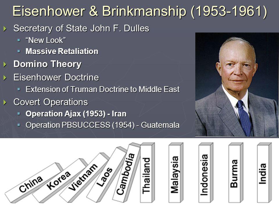 Eisenhower & Brinkmanship (1953-1961)  Secretary of State John F.