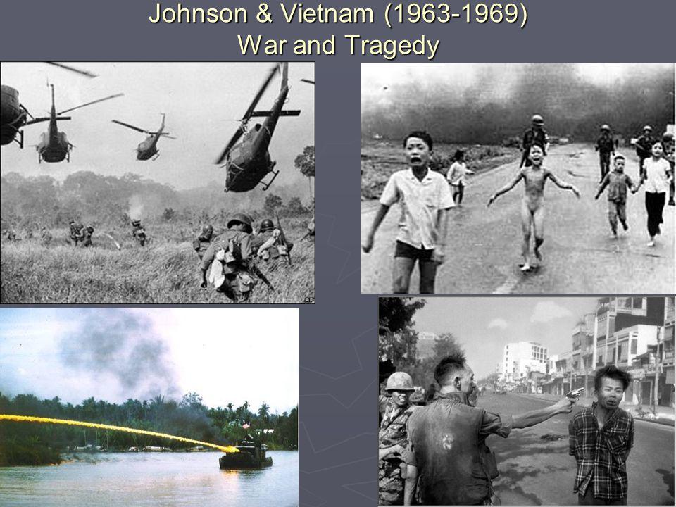 Johnson & Vietnam (1963-1969) War and Tragedy