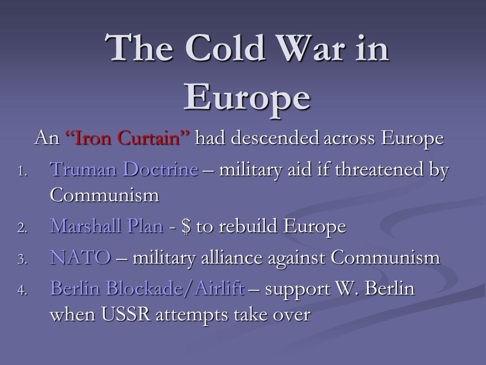 The Cold War in Europe An Iron Curtain had descended across Europe 1.