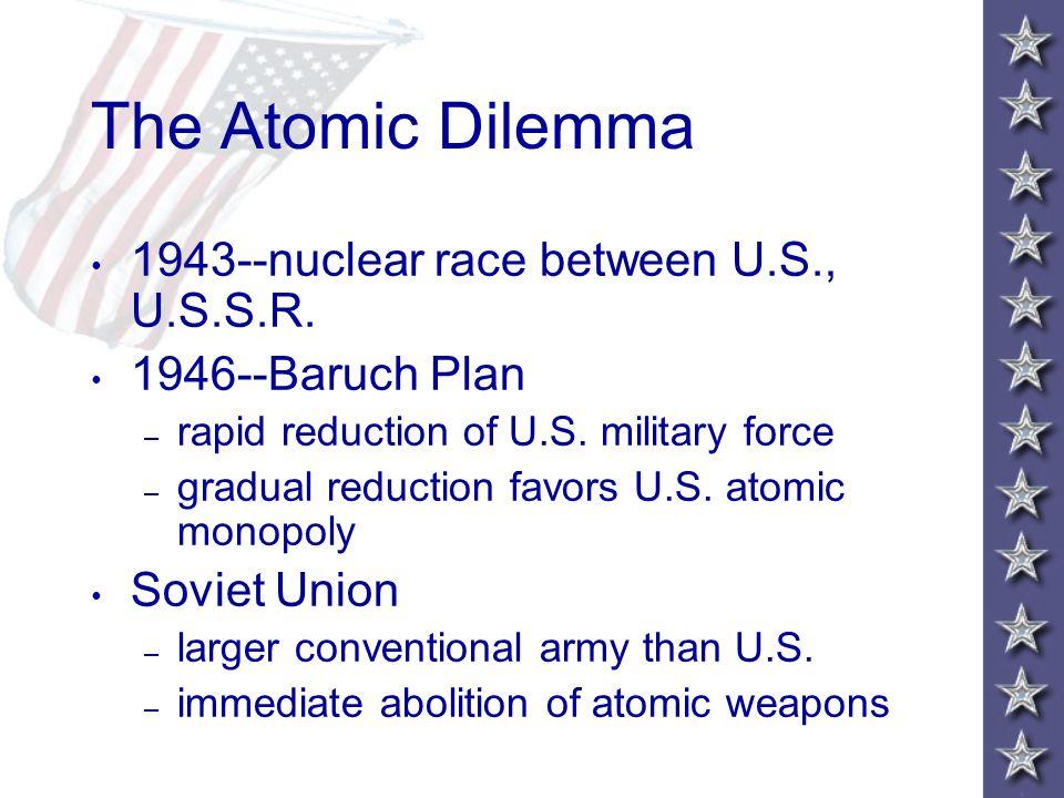The Atomic Dilemma 1943--nuclear race between U.S., U.S.S.R.