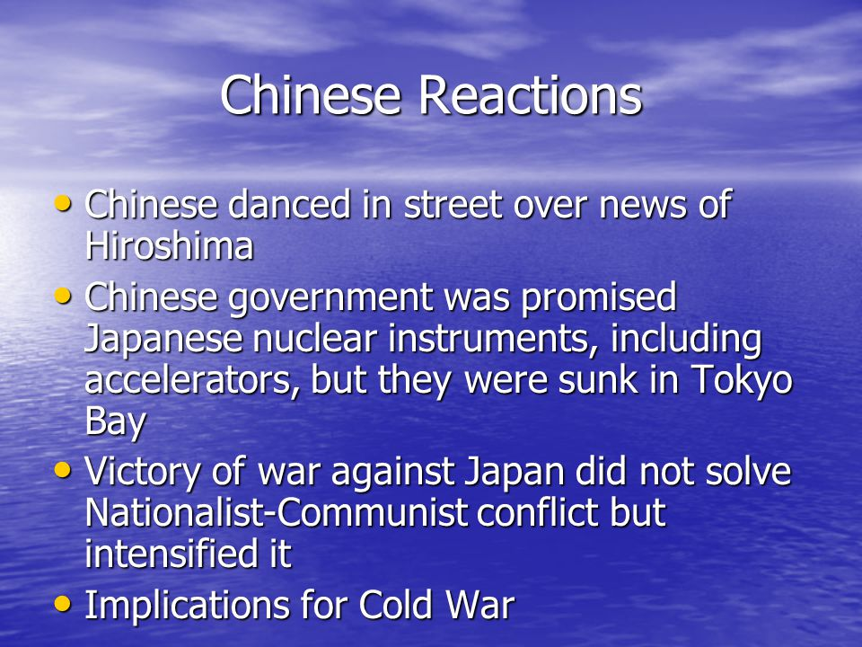 Chinese Reactions Chinese danced in street over news of Hiroshima Chinese danced in street over news of Hiroshima Chinese government was promised Japa