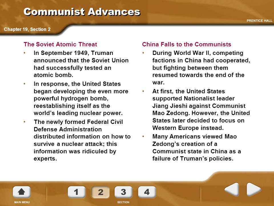 Communist Advances The Soviet Atomic Threat In September 1949, Truman announced that the Soviet Union had successfully tested an atomic bomb. In respo