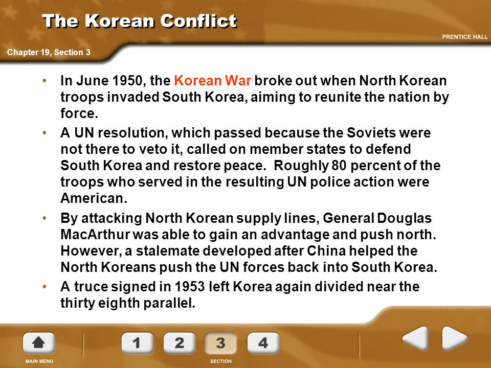 The Korean Conflict In June 1950, the Korean War broke out when North Korean troops invaded South Korea, aiming to reunite the nation by force. A UN r