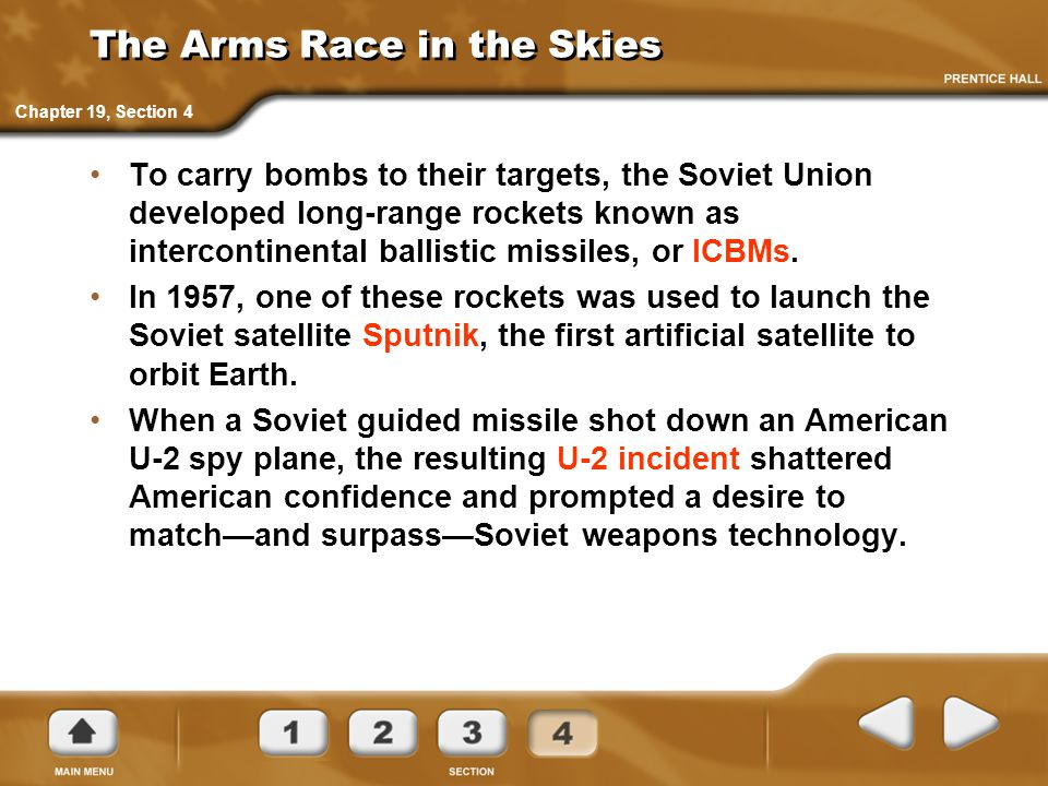 The Arms Race in the Skies To carry bombs to their targets, the Soviet Union developed long-range rockets known as intercontinental ballistic missiles