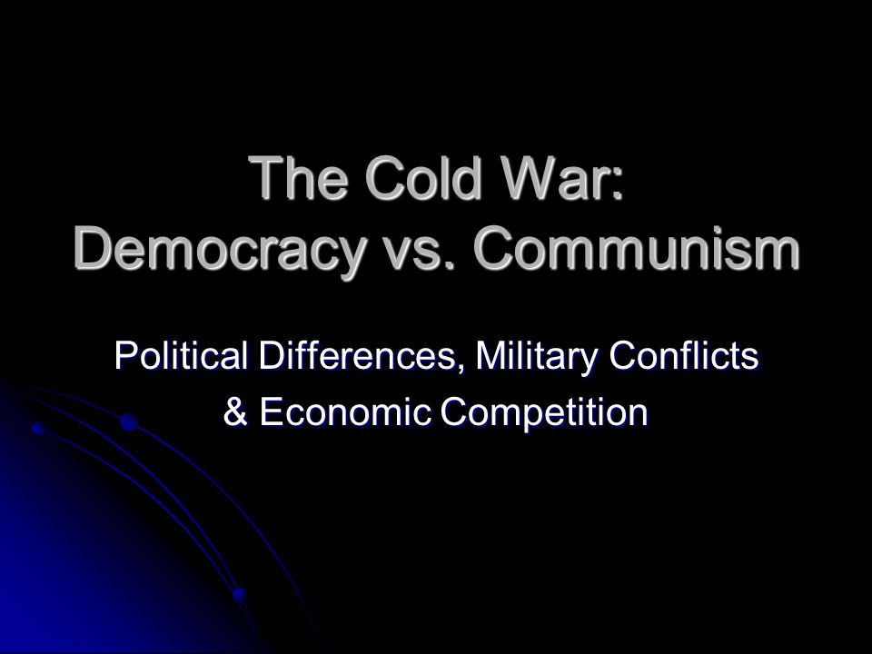 The Cold War: Democracy vs.