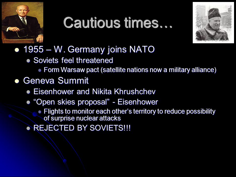 Cautious times… 1955 – W. Germany joins NATO 1955 – W.