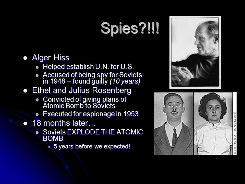 Spies !!. Alger Hiss Alger Hiss Helped establish U.N.