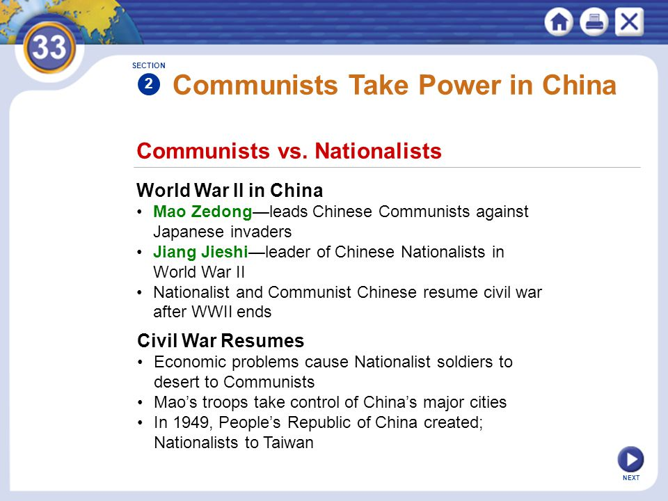 NEXT Communists vs. Nationalists Communists Take Power in China World War II in China Mao Zedong—leads Chinese Communists against Japanese invaders Ji