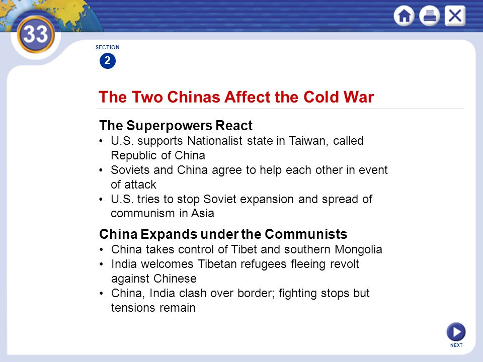 NEXT The Two Chinas Affect the Cold War The Superpowers React U.S. supports Nationalist state in Taiwan, called Republic of China Soviets and China ag