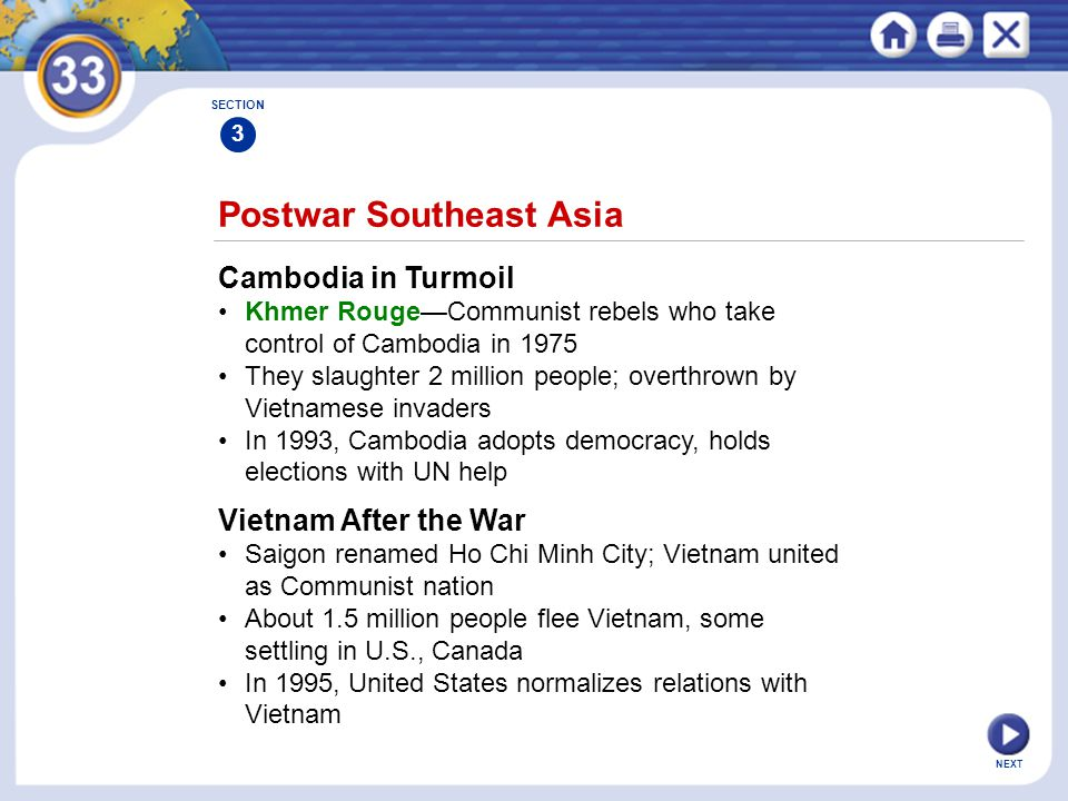 NEXT Postwar Southeast Asia Cambodia in Turmoil Khmer Rouge—Communist rebels who take control of Cambodia in 1975 They slaughter 2 million people; ove