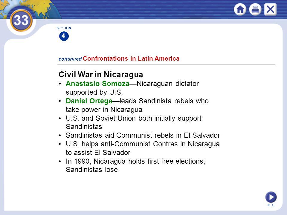 NEXT Civil War in Nicaragua Anastasio Somoza—Nicaraguan dictator supported by U.S. Daniel Ortega—leads Sandinista rebels who take power in Nicaragua U
