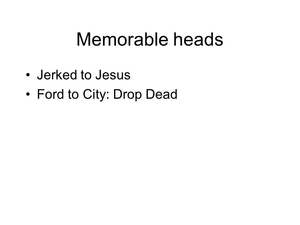 Memorable heads Jerked to Jesus Ford to City: Drop Dead