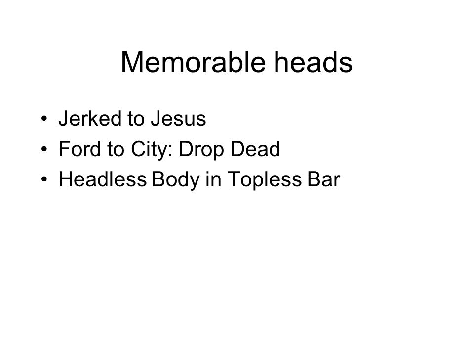 Memorable heads Jerked to Jesus Ford to City: Drop Dead Headless Body in Topless Bar