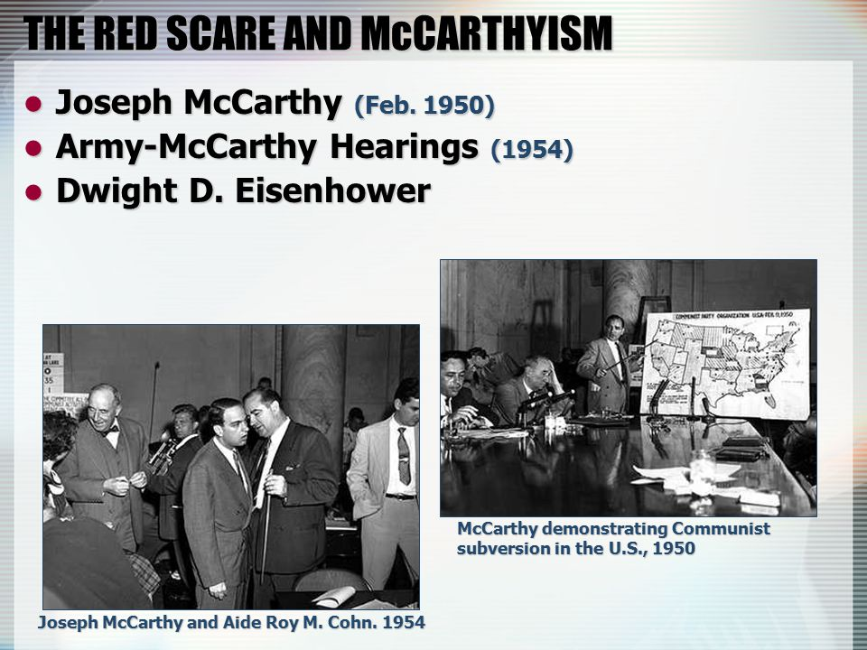 THE RED SCARE AND McCARTHYISM Joseph McCarthy (Feb.