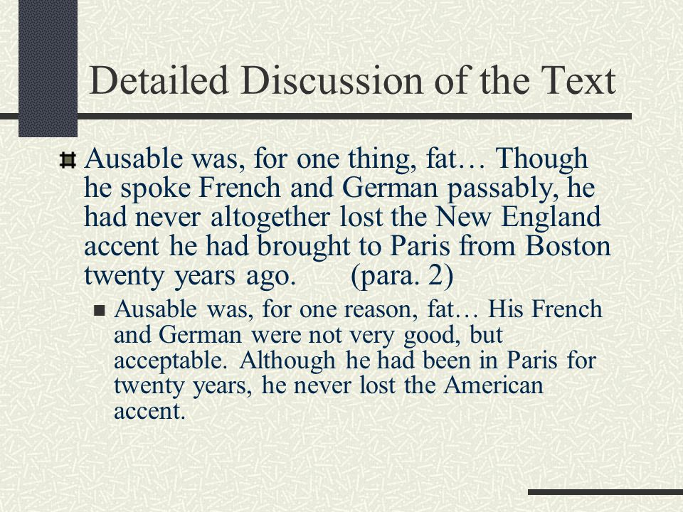 The structure of the text Part 1 (paras. 1—5): Who Ausable is. & why Fowler wants to see him. Part 2 (paras.6-16): The unexpected visit of Ausable's a