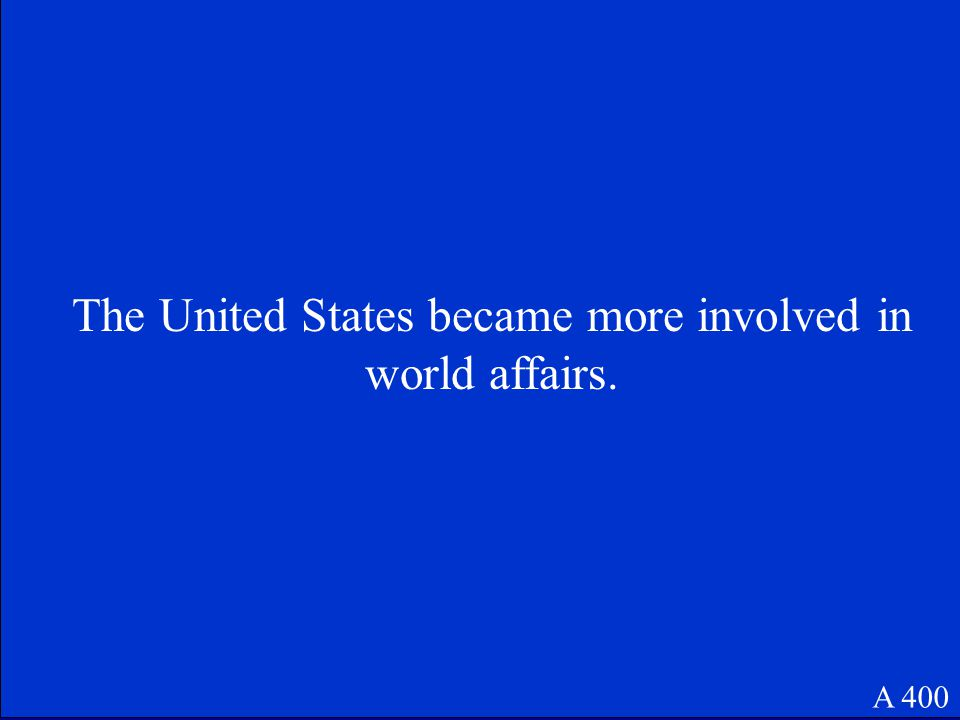 How did United States foreign policy change following World War II A 400