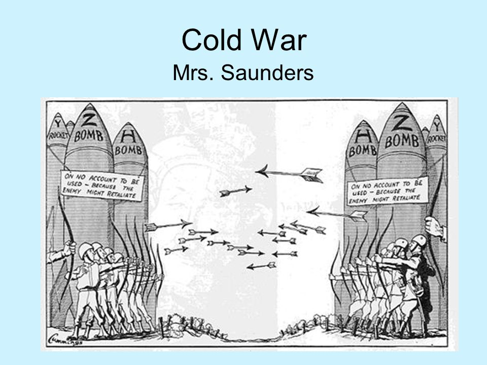 Cold War Mrs. Saunders