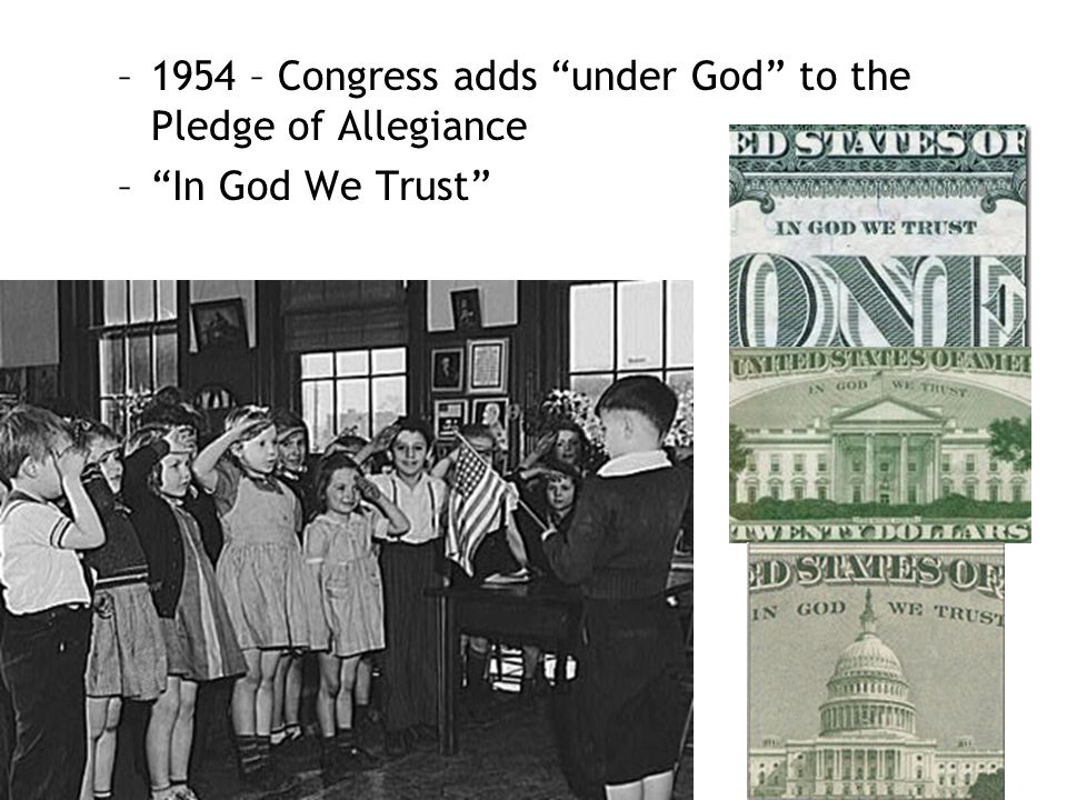 """–1954 – Congress adds """"under God"""" to the Pledge of Allegiance –""""In God We Trust"""""""