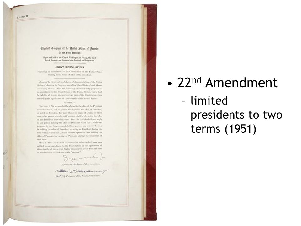 22 nd Amendment –limited presidents to two terms (1951)