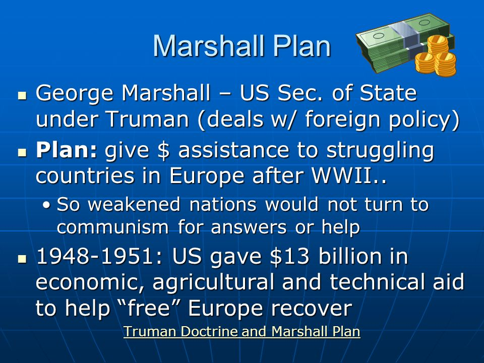 Truman Doctrine Harry Truman – US Pres. (1946-1952) Harry Truman – US Pres.