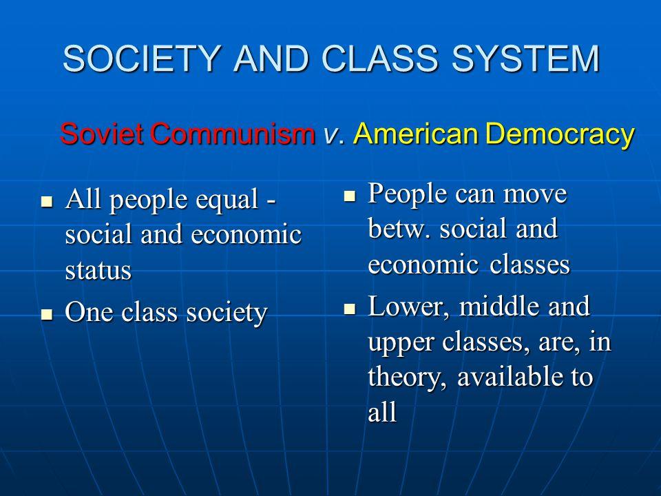 SOCIETY AND CLASS SYSTEM Soviet Communism v.
