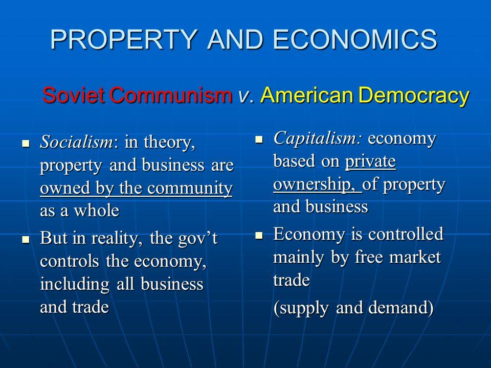 PROPERTY AND ECONOMICS Soviet Communism v.