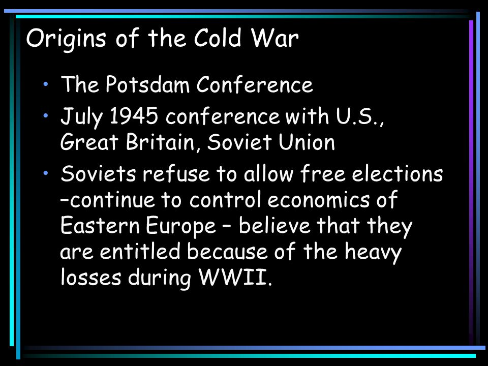 Origins of the Cold War U.S.-Soviet Relations U.S., U.S.S.R.
