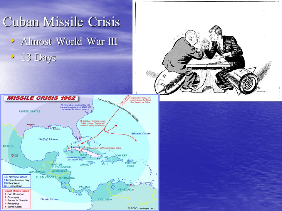 Cuban Missile Crisis Almost World War III Almost World War III 13 Days 13 Days