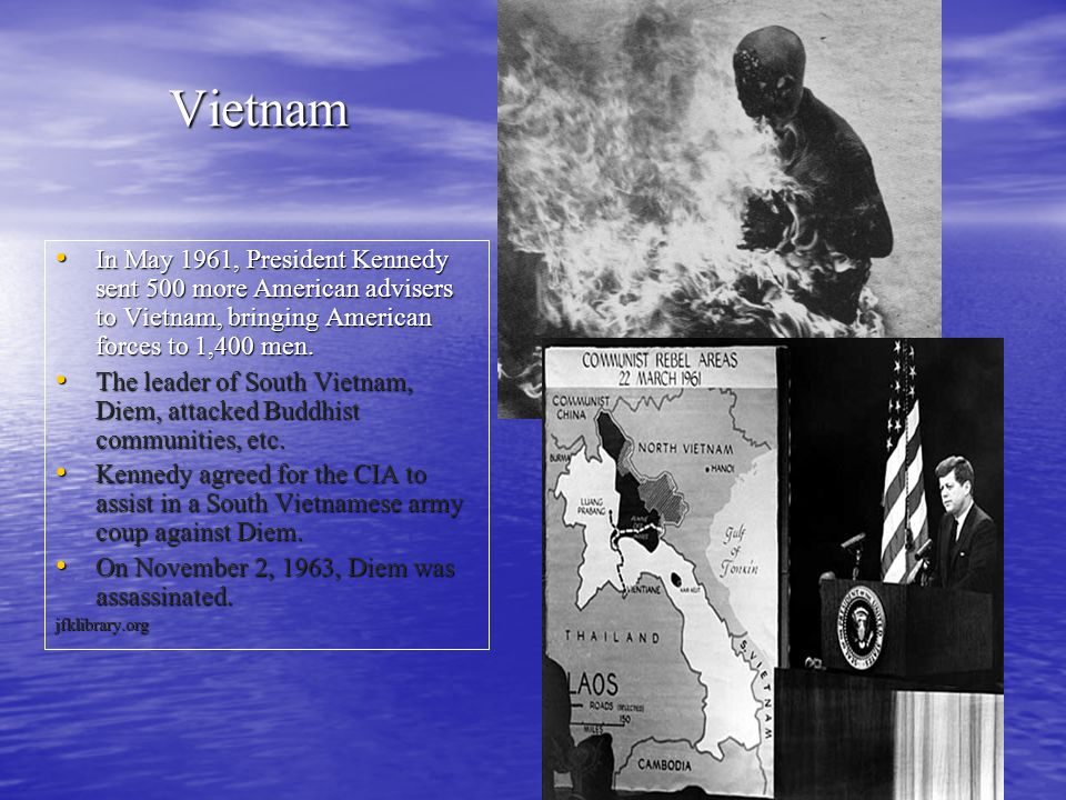 Vietnam In May 1961, President Kennedy sent 500 more American advisers to Vietnam, bringing American forces to 1,400 men.