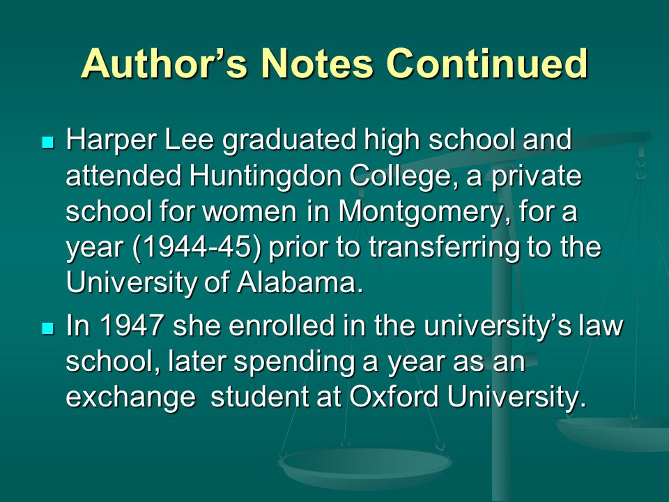 Author's Notes Continued She withdrew in 1949, six months before she would have received her law degree and moved to New York City to pursue a writing career.