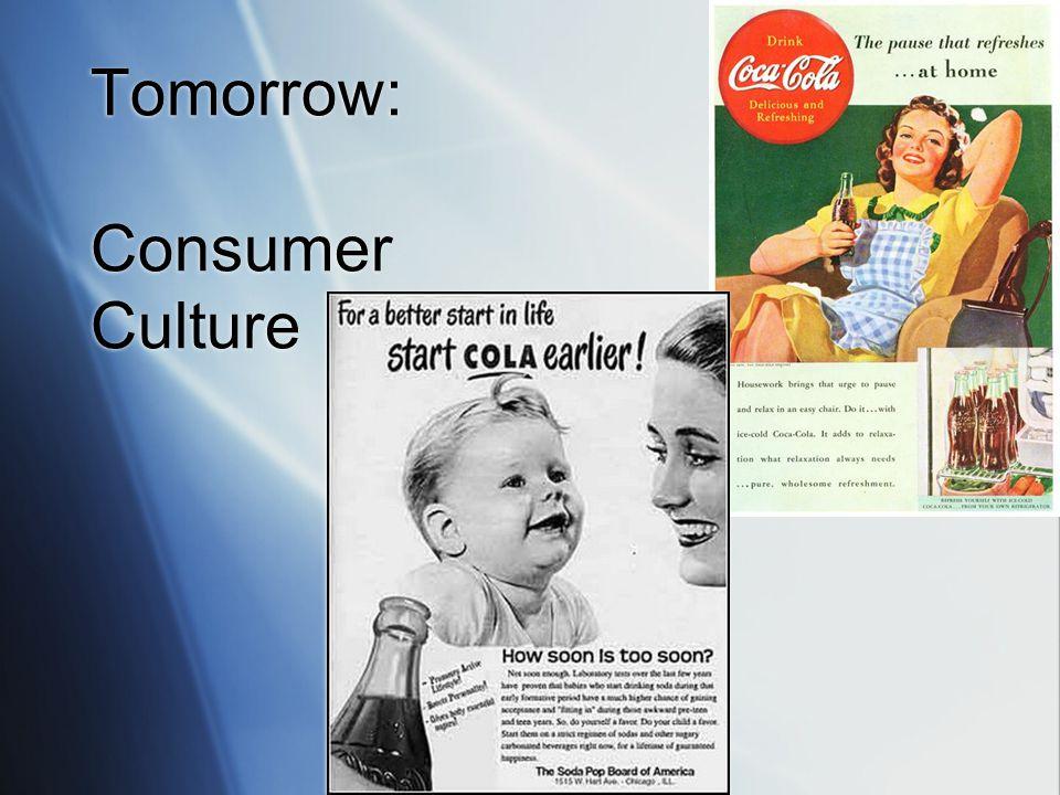 Tomorrow: Consumer Culture