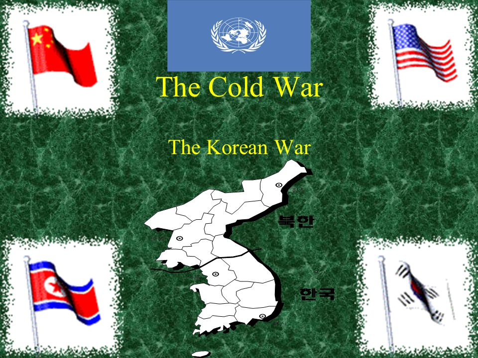 The Cold War The Korean War