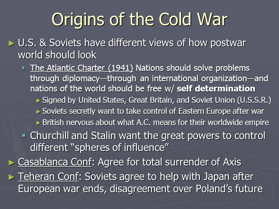 Origins of the Cold War ► U.S.
