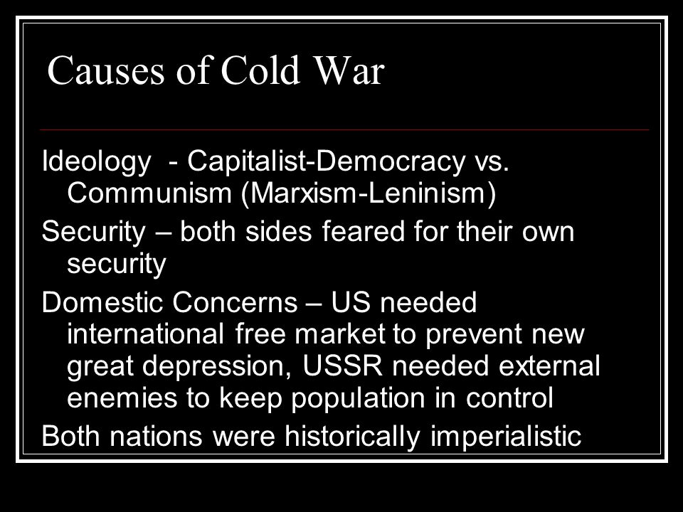 Causes of Cold War Ideology - Capitalist-Democracy vs.