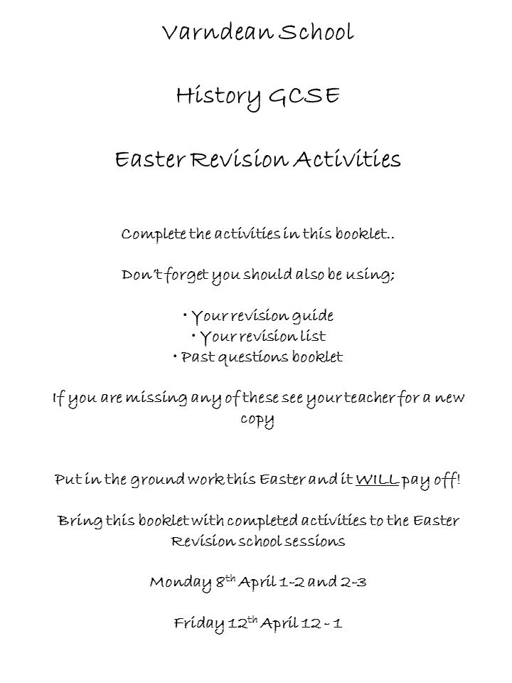 Varndean School History GCSE Easter Revision Activities Complete the activities in this booklet.. Don't forget you should also be using; Your revision
