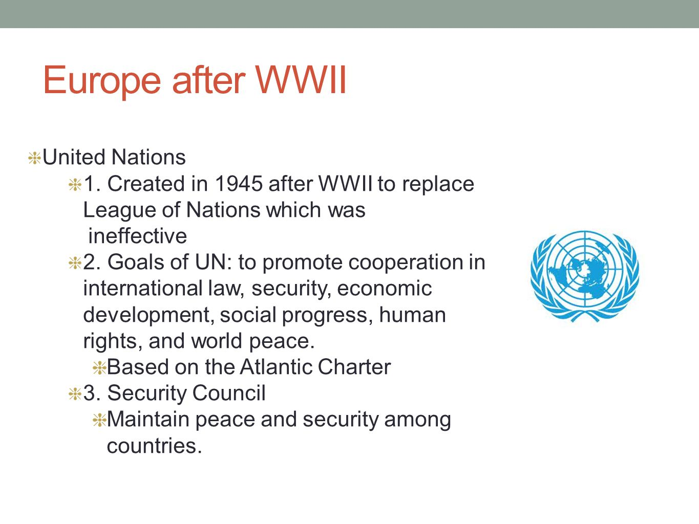 United Nations Security Council made up of 5 permanent member nations: US, GB, France, China, Soviet Union.