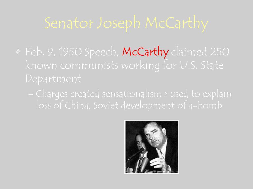 Senator Joseph McCarthy Feb. 9, 1950 Speech, McCarthy claimed 250 known communists working for U.S.