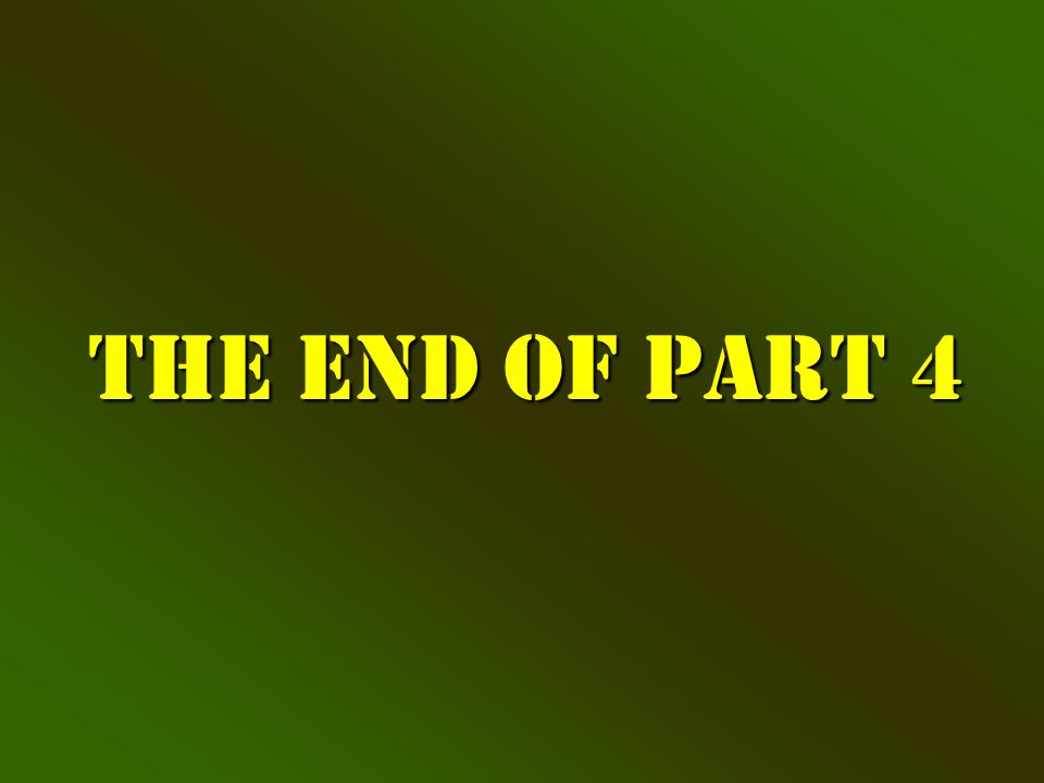 The End of Part 4