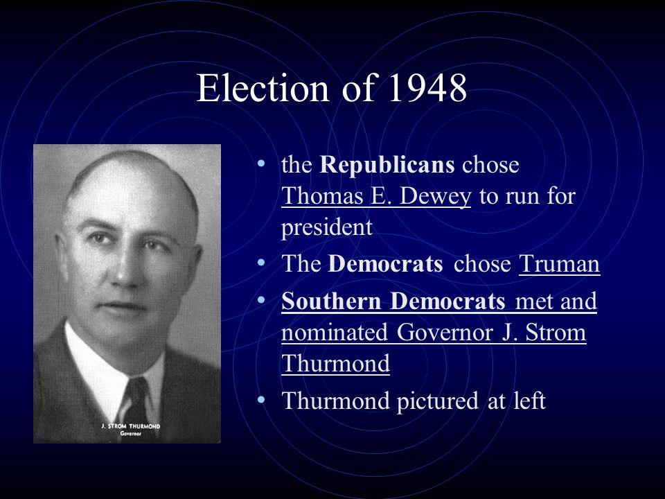 Election of 1948 the Republicans chose Thomas E.