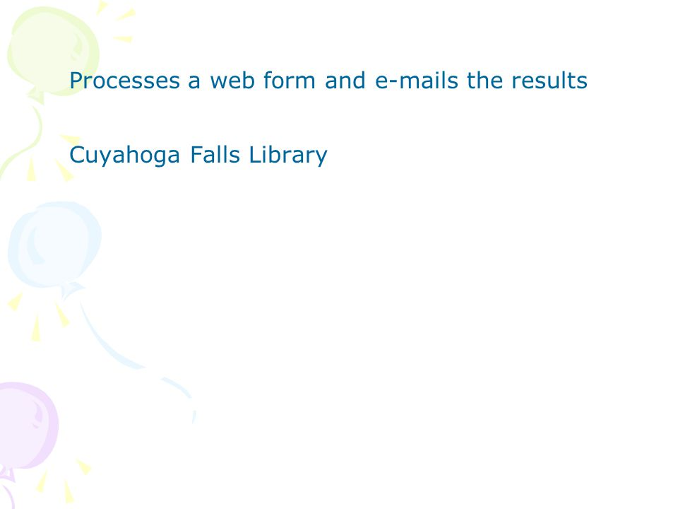 Processes a web form and e-mails the results Cuyahoga Falls Library